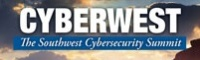 CYBERWEST: the Southwest Cybersecurity Summit