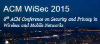 WiSec 2015 — 8th ACM Conference on Security and Privacy in Wireless and Mobile Networks