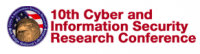 The 10th Annual Cyber and Information Security Research (CISR)